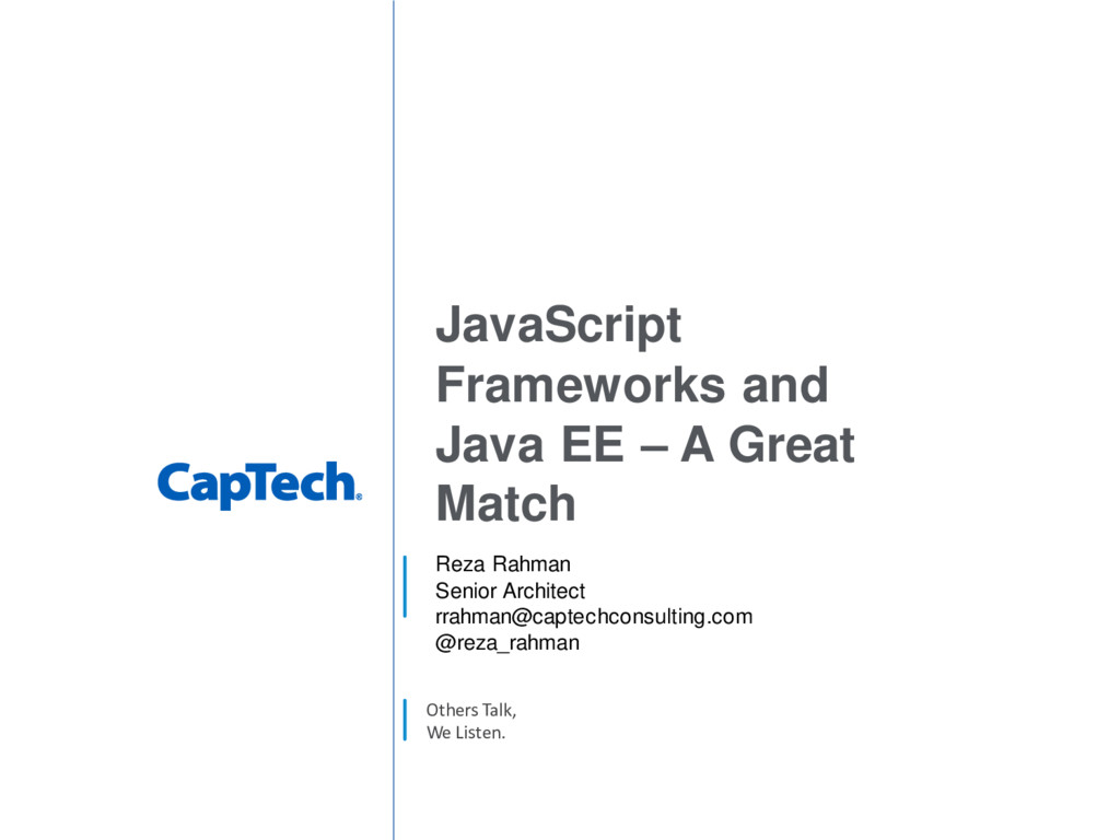 Others Talk, We Listen. JavaScript Frameworks a...