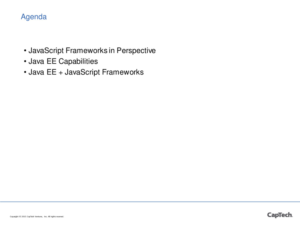 Agenda • JavaScript Frameworks in Perspective •...