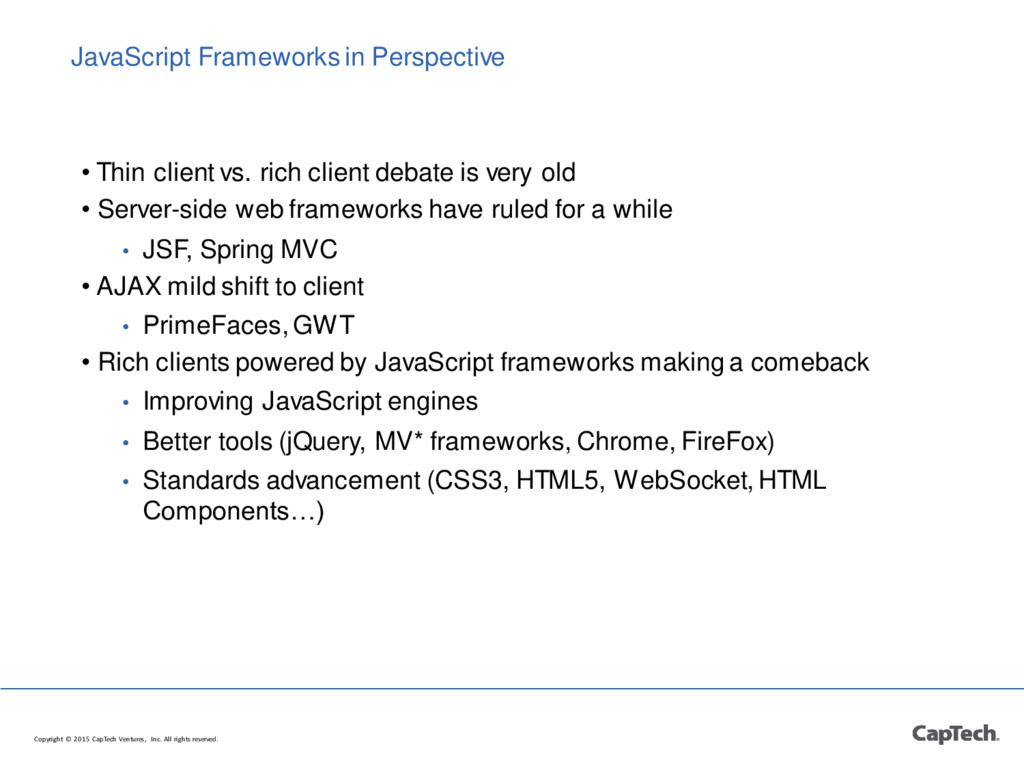 JavaScript Frameworks in Perspective • Thin cli...
