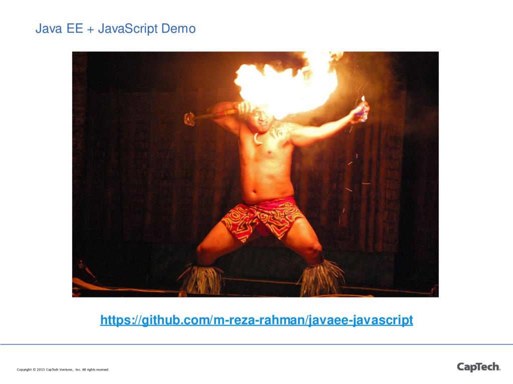 Java EE + JavaScript Demo https://github.com/m-...