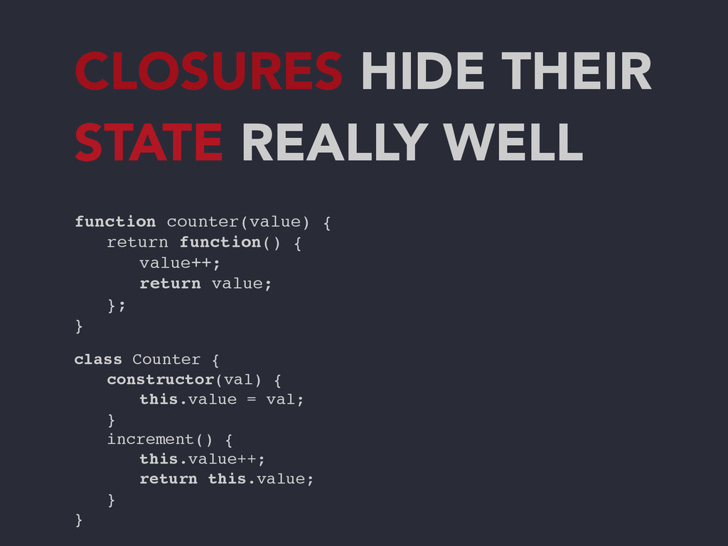 CLOSURES HIDE THEIR STATE REALLY WELL function ...