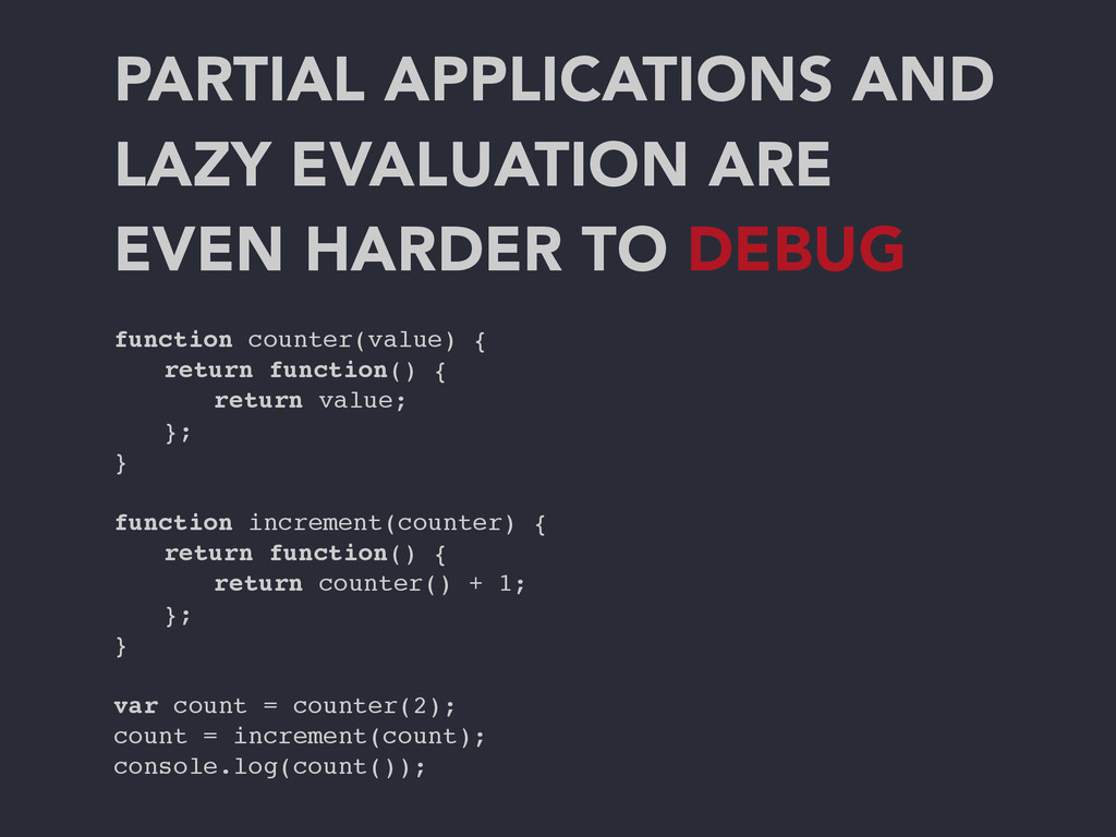 PARTIAL APPLICATIONS AND LAZY EVALUATION ARE EV...