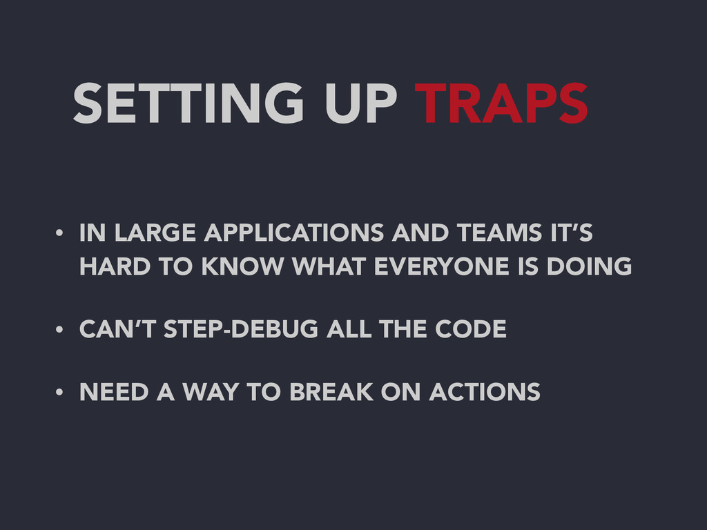SETTING UP TRAPS • IN LARGE APPLICATIONS AND TE...