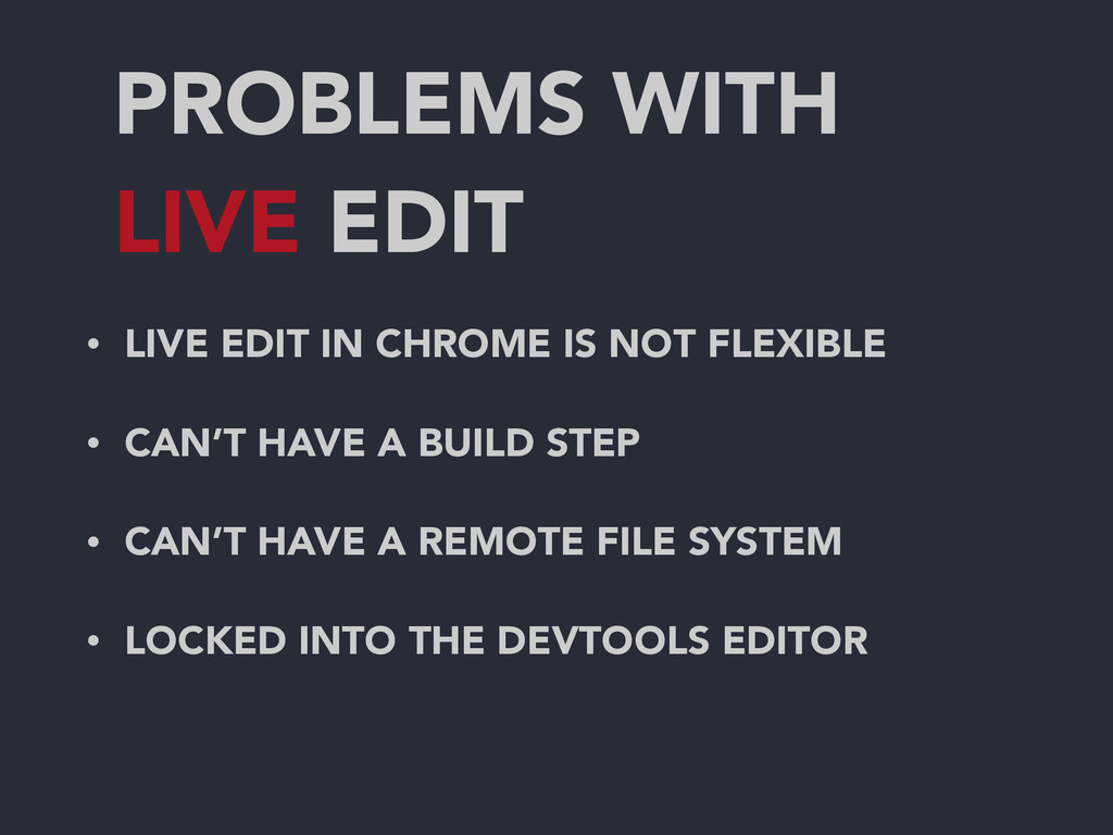PROBLEMS WITH LIVE EDIT • LIVE EDIT IN CHROME I...