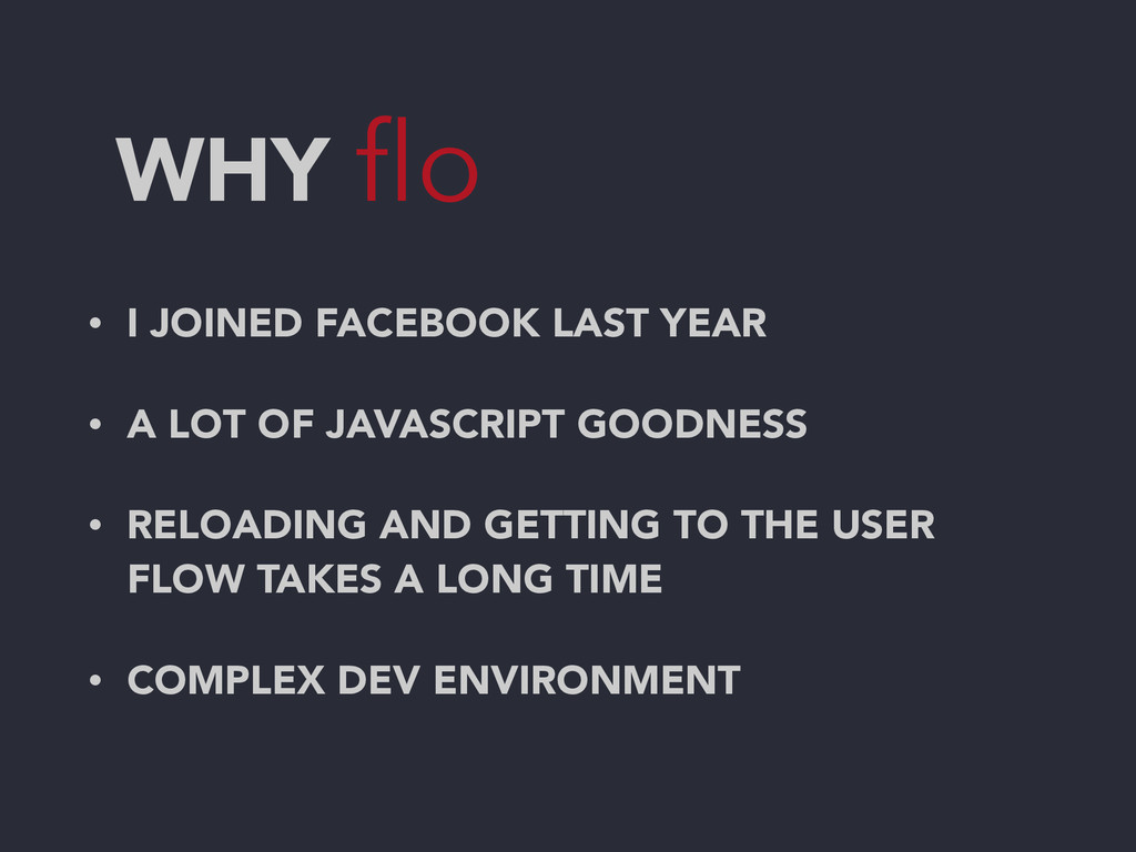 WHY flo • I JOINED FACEBOOK LAST YEAR • A LOT OF...
