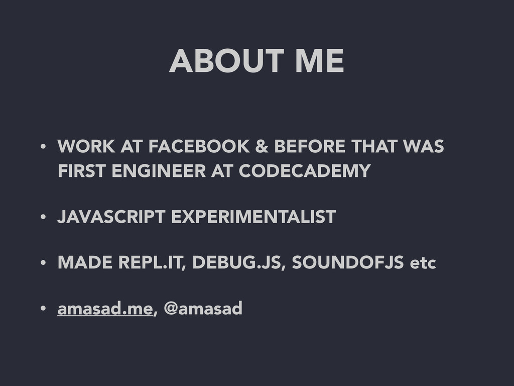 • WORK AT FACEBOOK & BEFORE THAT WAS FIRST ENGI...