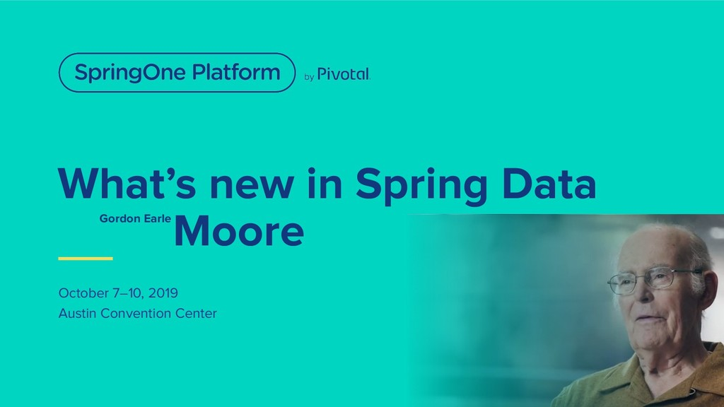 What's new in Spring Data October 7–10, 2019 Au...