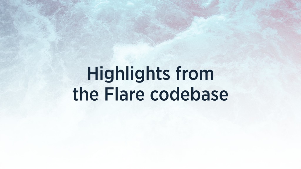Highlights from the Flare codebase