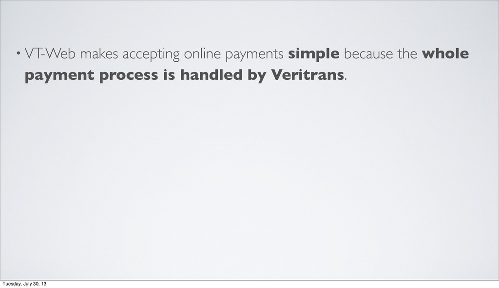 • VT-Web makes accepting online payments simple...