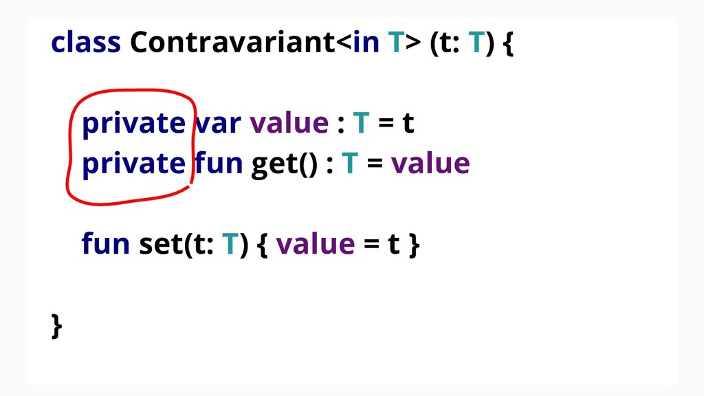 class Contravariant<in T> (t: T) { private var ...