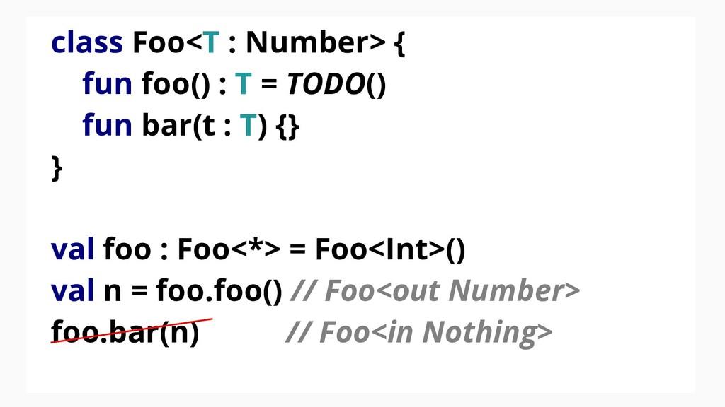 class Foo<T : Number> { fun foo() : T = TODO() ...