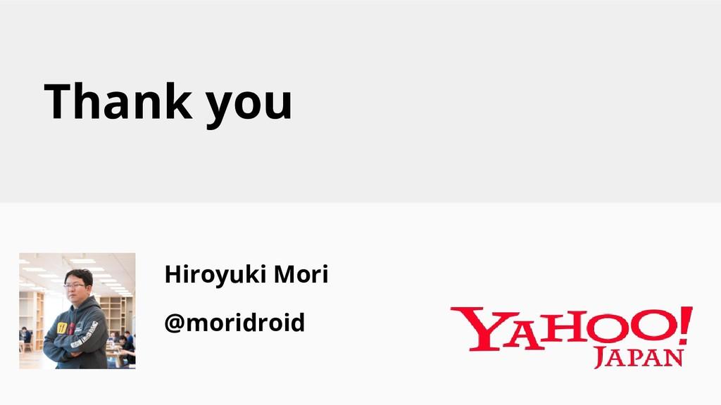 Hiroyuki Mori @moridroid Thank you
