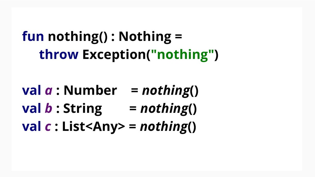 """fun nothing() : Nothing = throw Exception(""""noth..."""