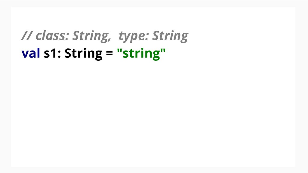 // class: String, type: String val s1: String =...