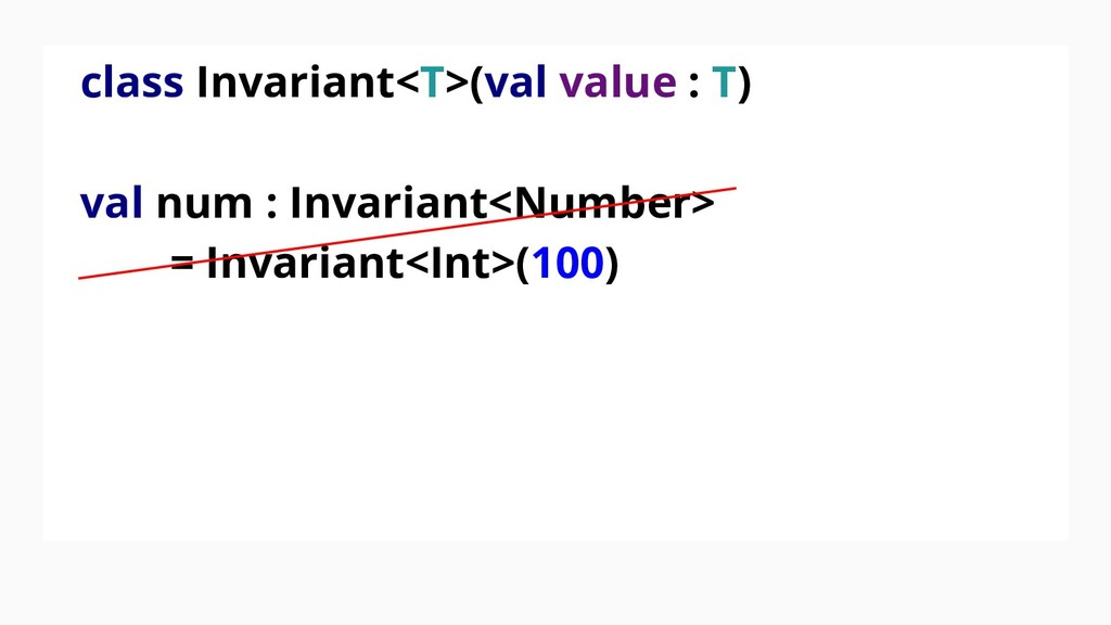 class Invariant<T>(val value : T) val num : Inv...