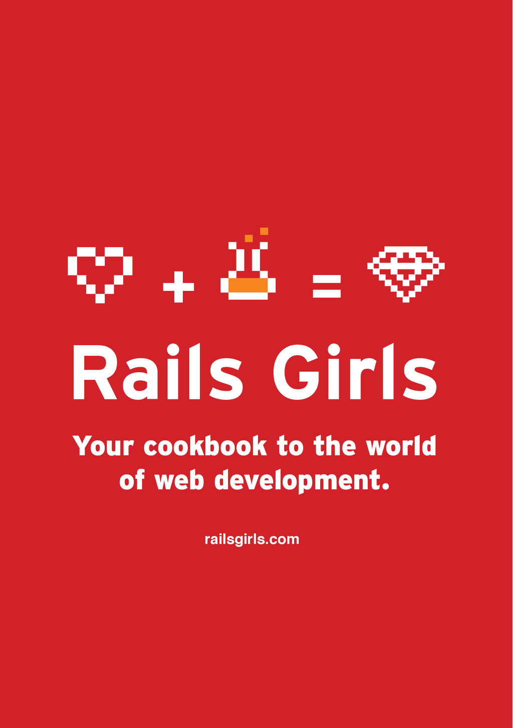 =0 Rails Girls Your cookbook to the world of we...