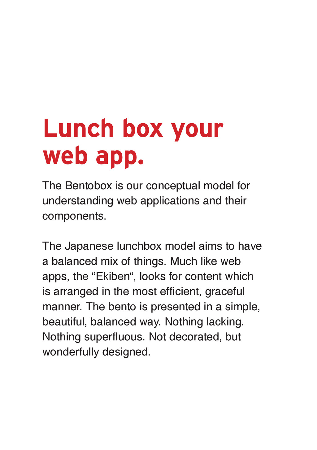 Lunch box your web app. The Bentobox is our con...