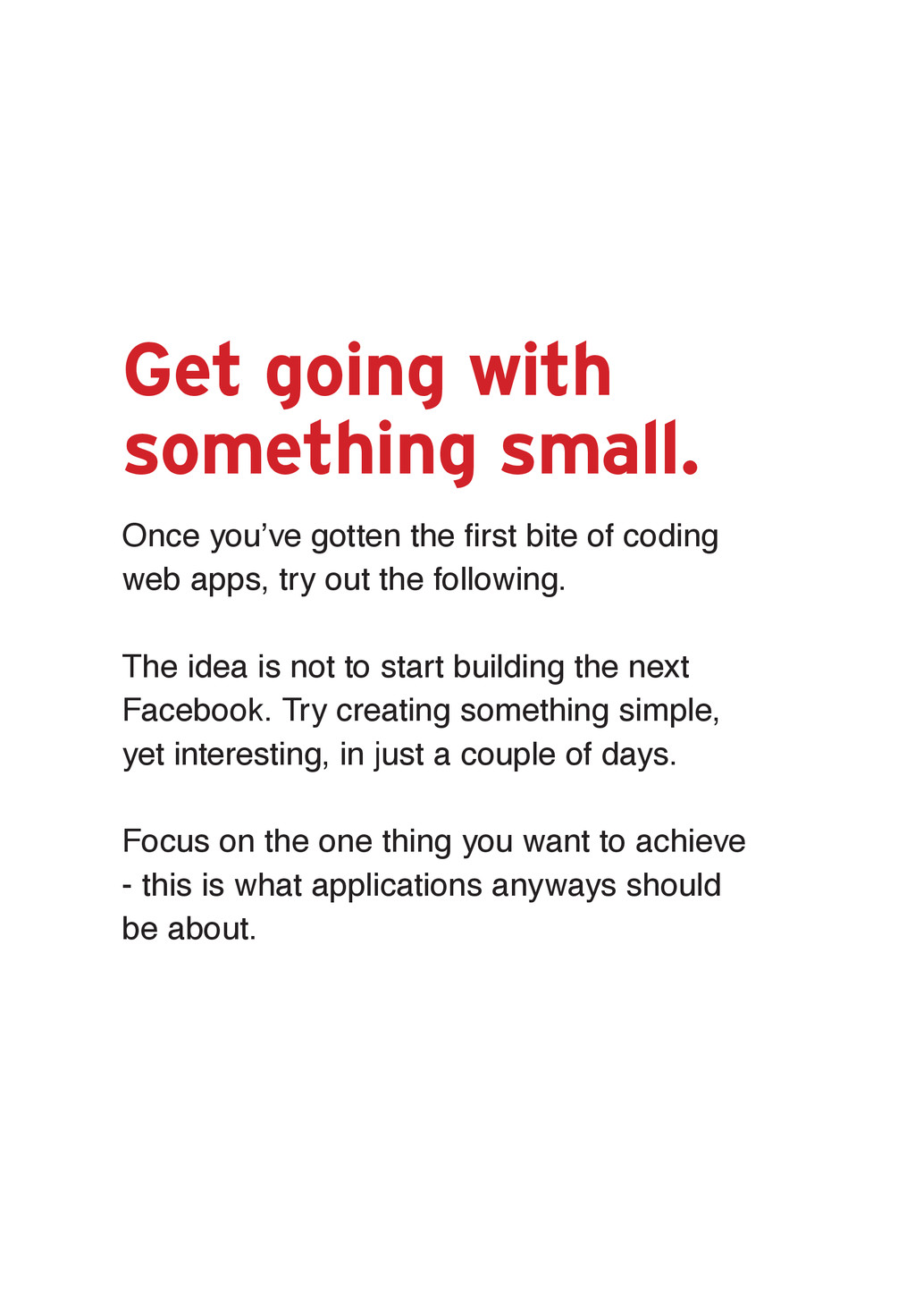 Get going with something small. 2QFH\RX·YHJRW...