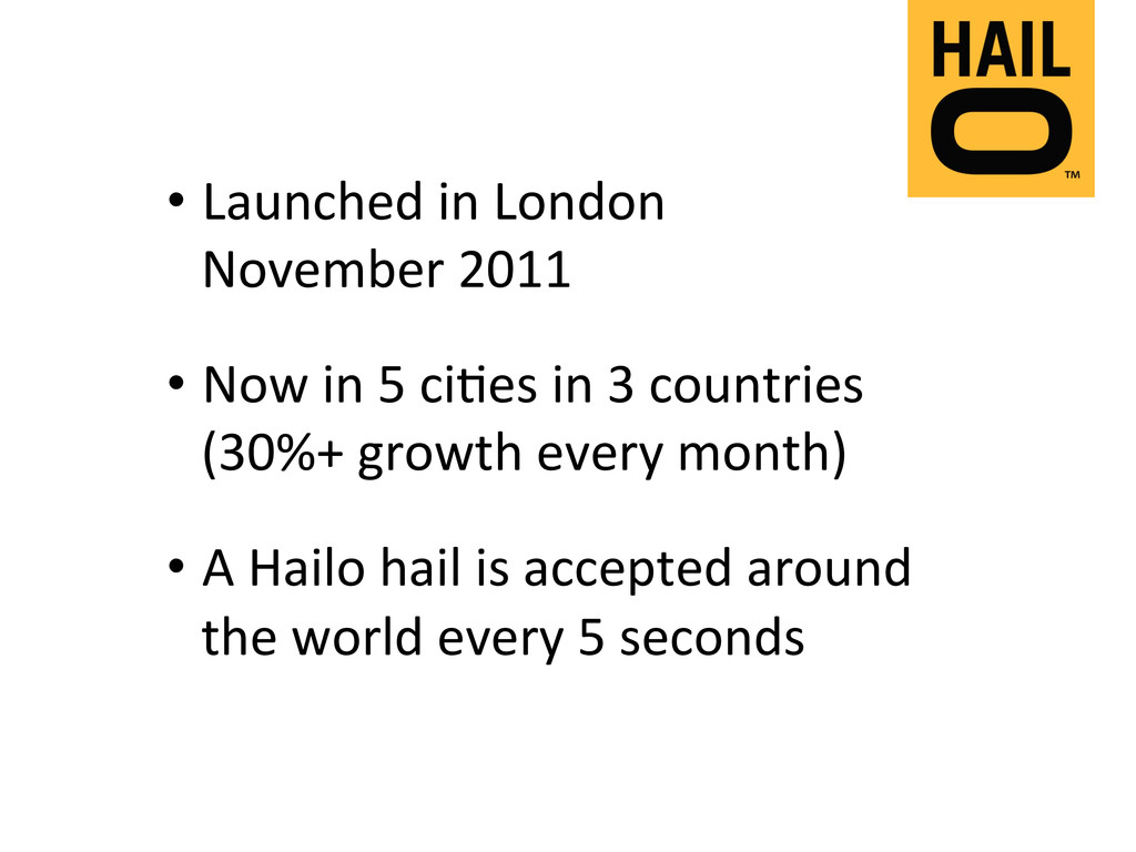 •Launched in London  November 2011...