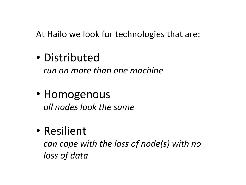 At Hailo we look for technologie...