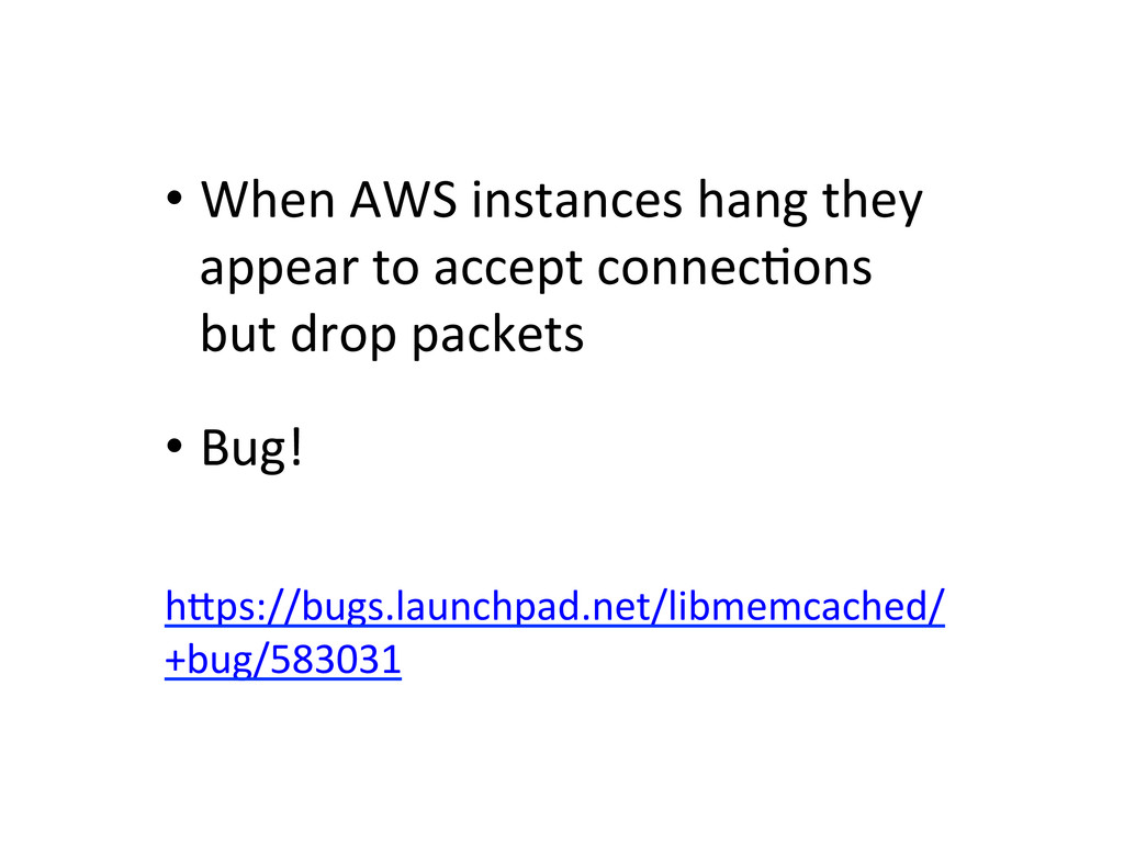 •When AWS instances hang they  ...