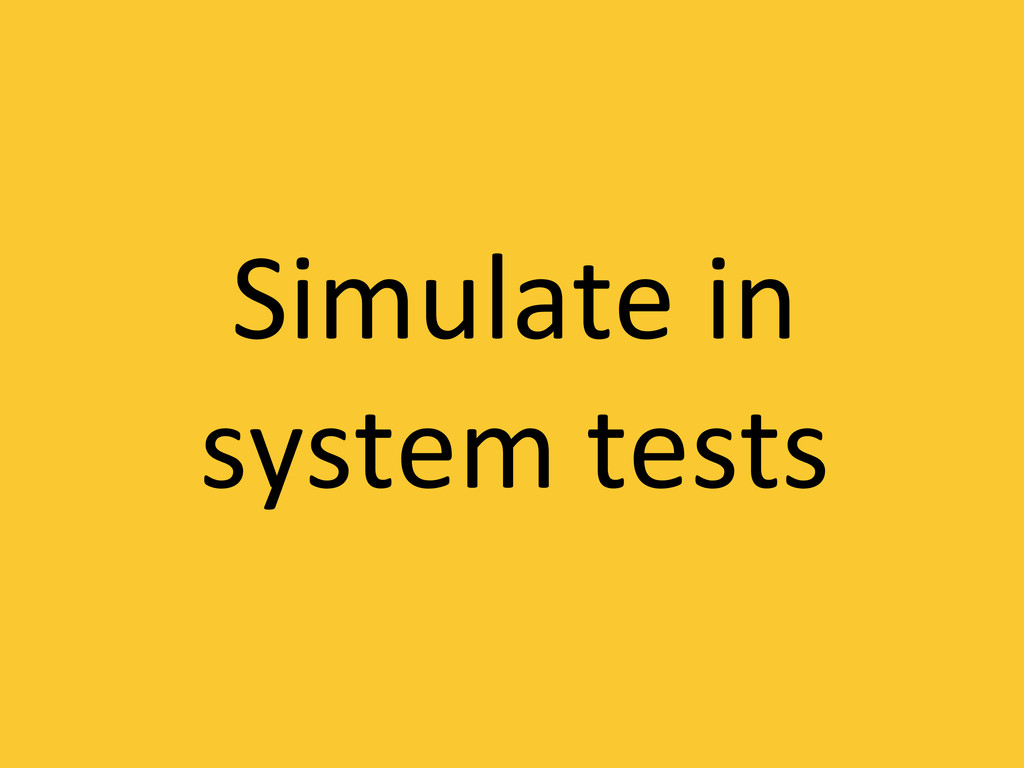 Simulate in  system tests