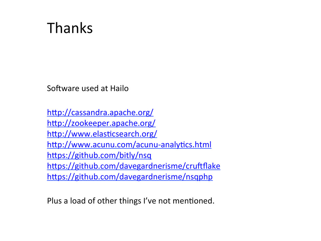 Thanks    SoTware used at Hailo...