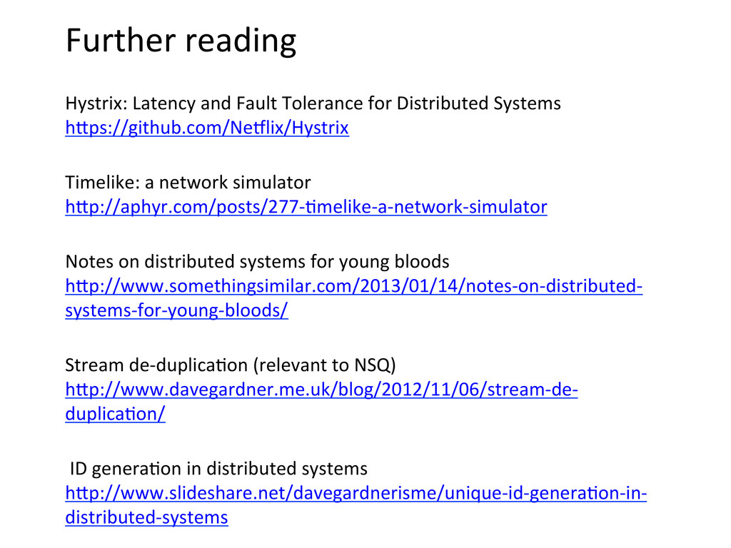 Further reading  Hystrix: Latency a...
