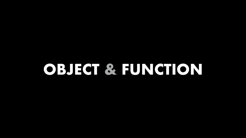 OBJECT & FUNCTION