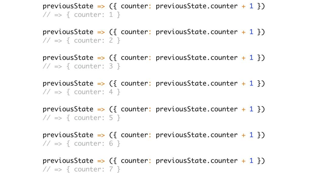 previousState => ({ counter: previousState.coun...