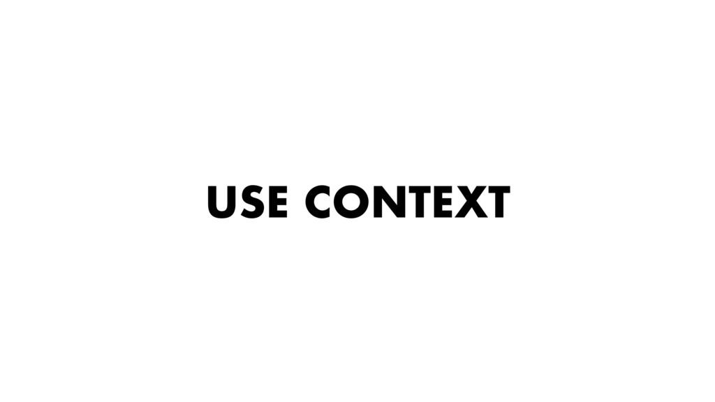 USE CONTEXT