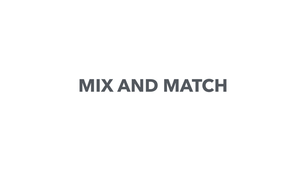 MIX AND MATCH