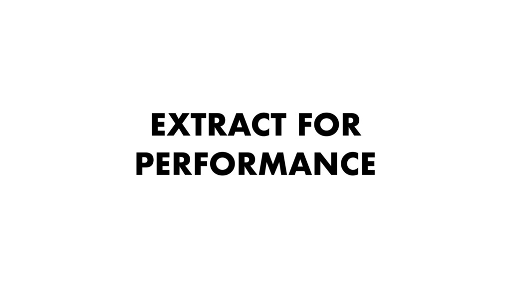EXTRACT FOR PERFORMANCE