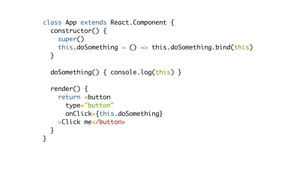 class App extends React.Component { constructor...