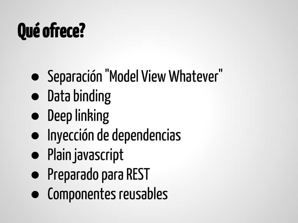 "Qué ofrece? ● Separación ""Model View Whatever"" ..."