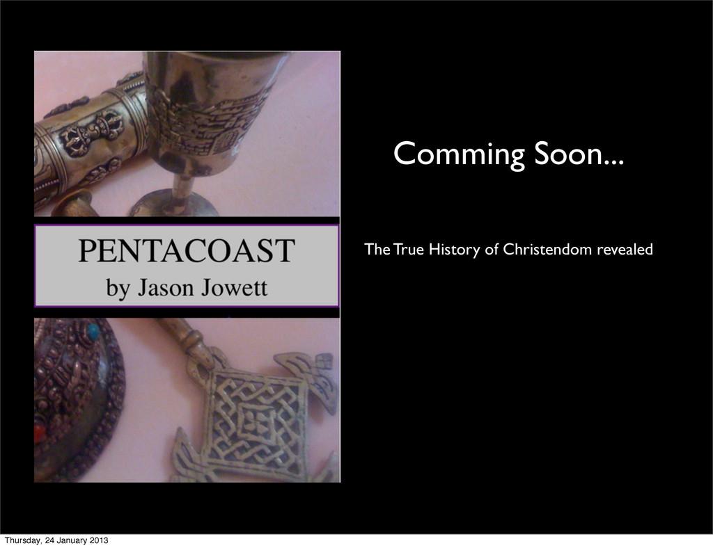 The True History of Christendom revealed Commin...