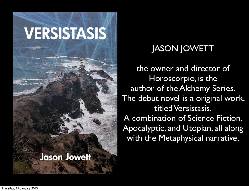 JASON JOWETT the owner and director of Horoscor...