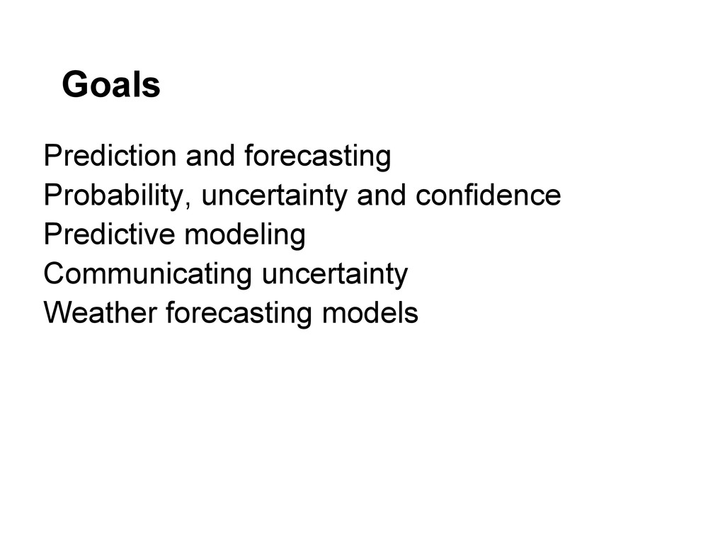 Prediction and forecasting Probability, uncerta...