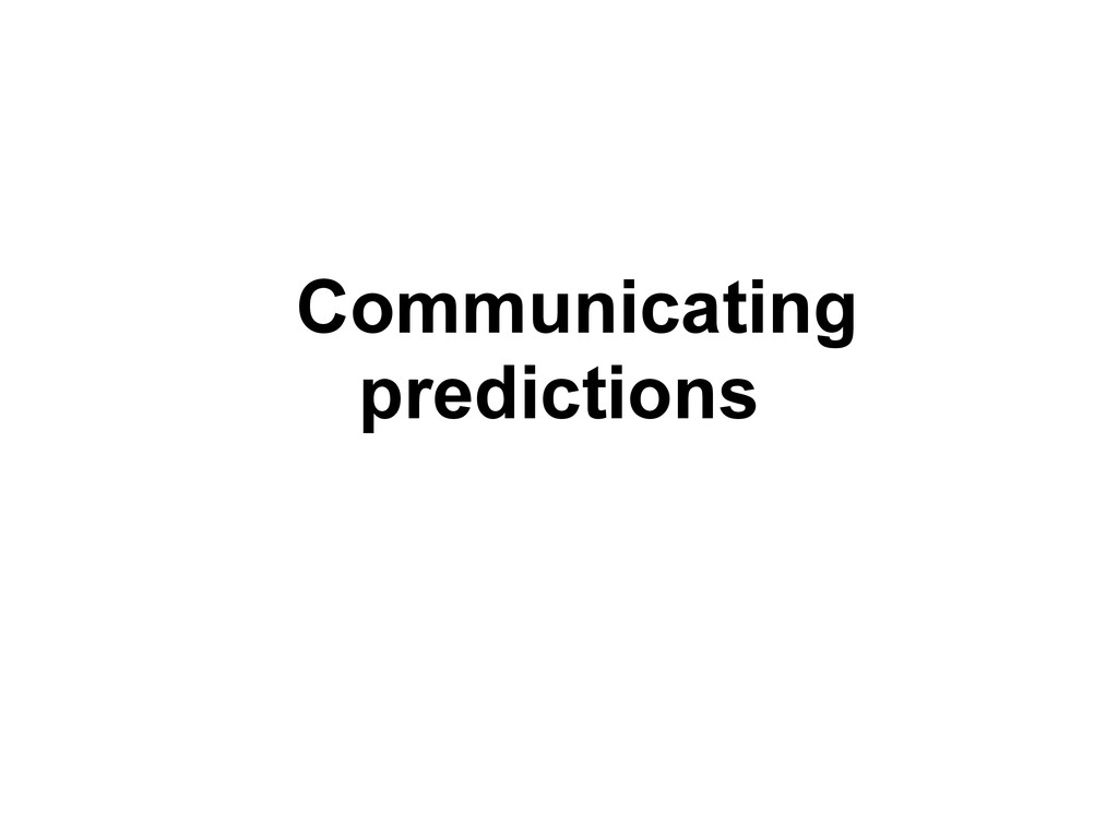 Communicating predictions
