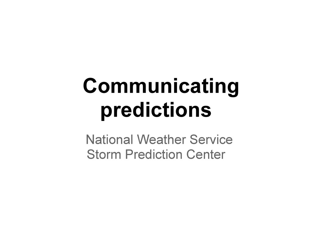 Communicating predictions National Weather Serv...