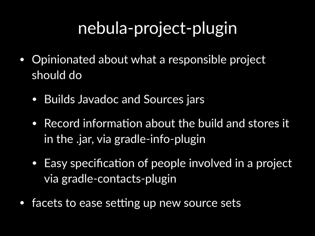 nebula'project'plugin • Opinionated+about+what+...