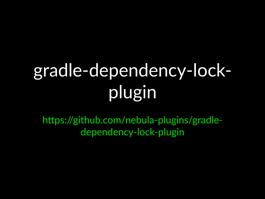 "gradle'dependency'lock' plugin h""ps:/ /github.c..."