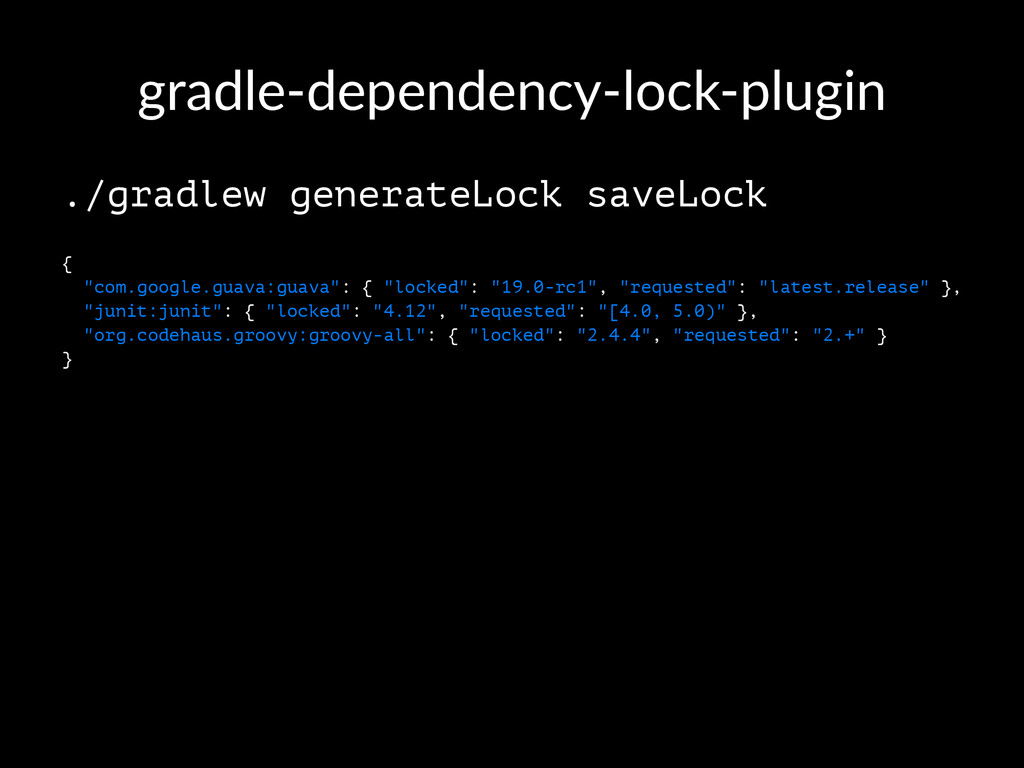 gradle'dependency'lock'plugin ./gradlew generat...