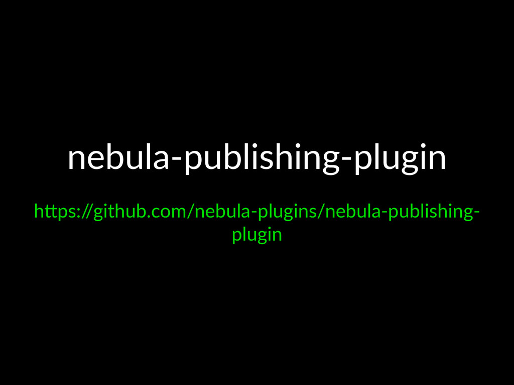 "nebula'publishing'plugin h""ps:/ /github.com/neb..."