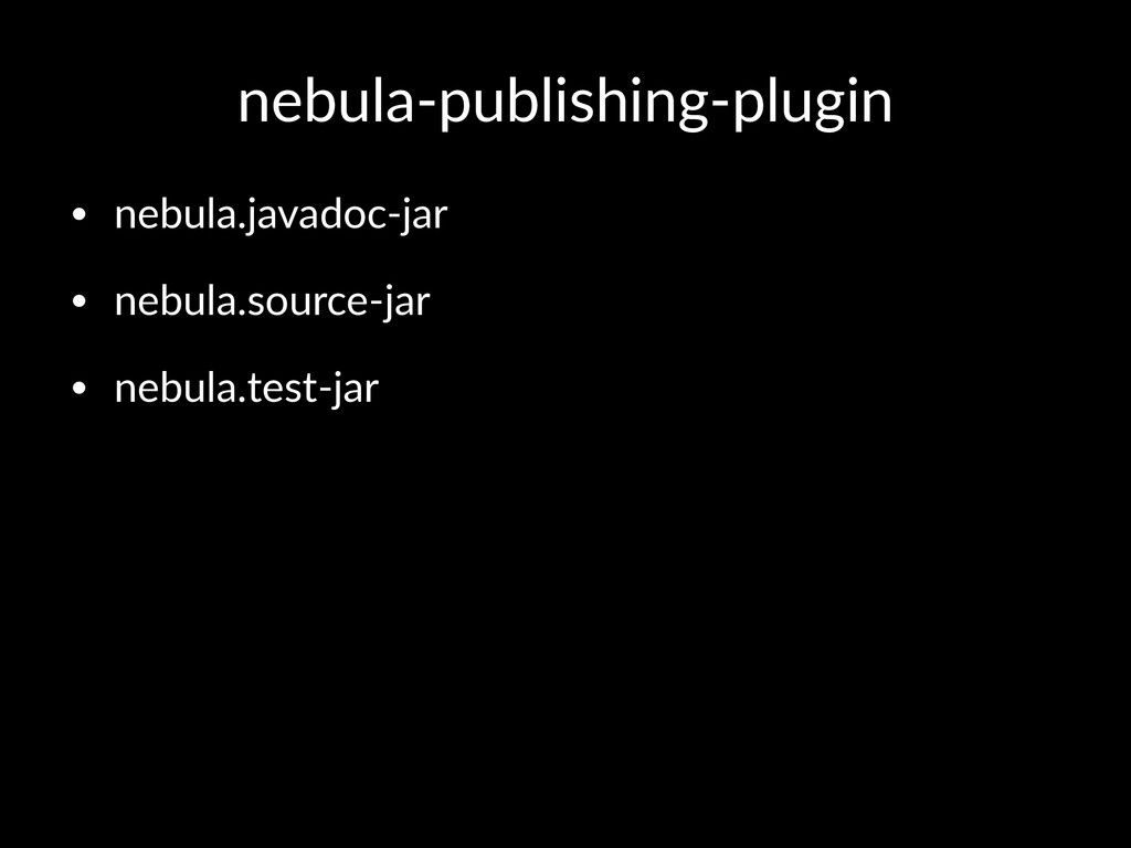 nebula'publishing'plugin • nebula.javadoc.jar •...
