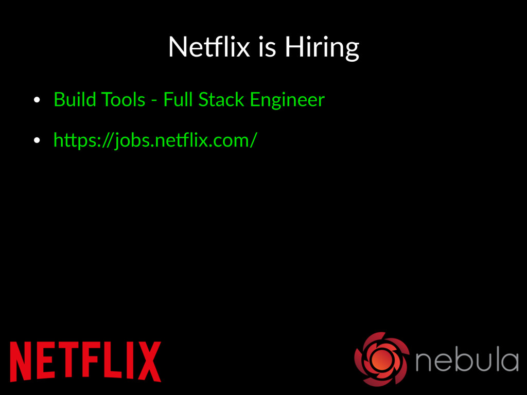 Ne#lix'is'Hiring • Build'Tools'+'Full'Stack'Eng...