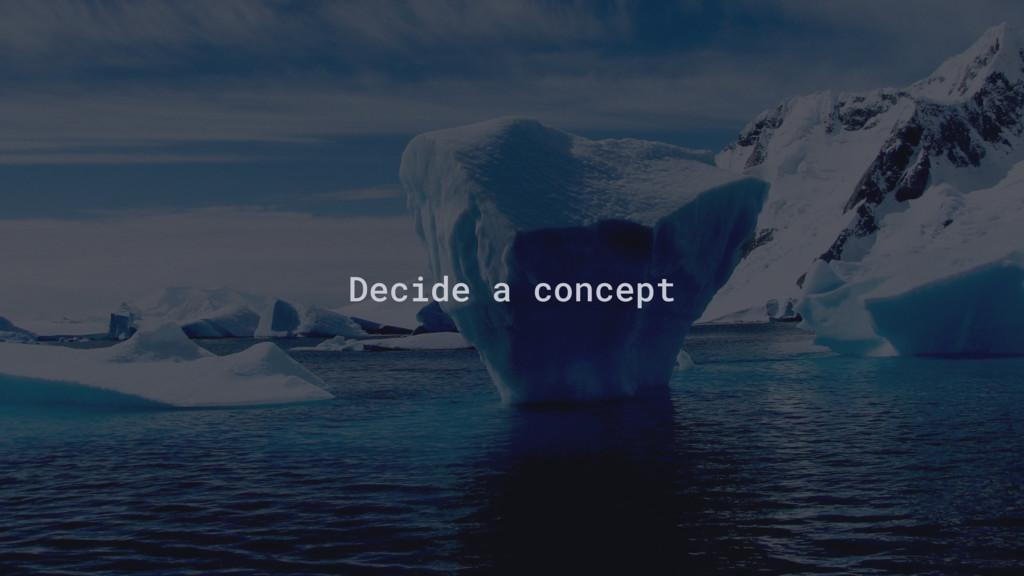 Decide a concept