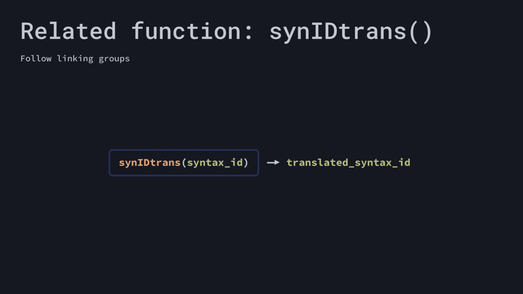 Related function: synIDtrans() Follow linking g...