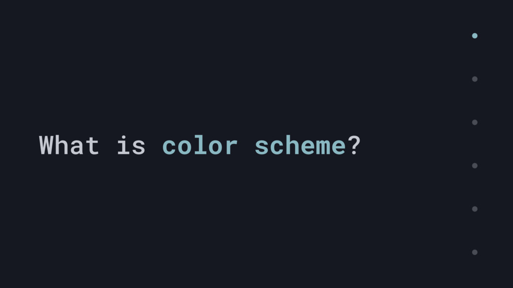 What is color scheme?