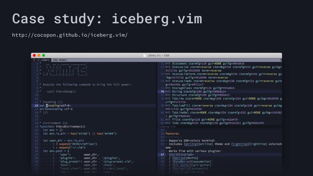 Case study: iceberg.vim http://cocopon.github.i...